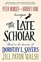 The Late Scholar (Lord Peter Wimsey/Harriet Vane)