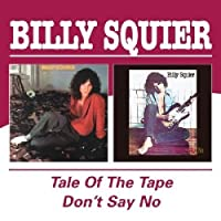 Tale of the Tape/Don't Say No by Billy Squier (2004-08-10)