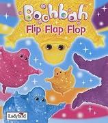 """Boohbah"" Flip Flap Flop: Flip Flap Flop (""Boohbah"" Storybook)"