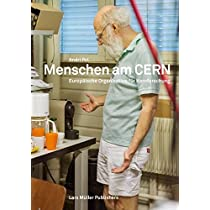 Menschen am CERN: Conseil Européen pour la Recherche Nucléaire