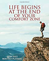 Life Begins At The End Of Your Comfort Zone 2020-2022 Monthly Planner: Motivational 3 Year Monthly Organizer & Schedule Agenda - 3 Year Calendar with 36 Months Spread View, Inspirational Quotes & Notes