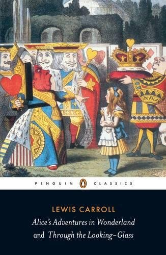 Alice's Adventures in Wonderland and Through the Looking-Glass (Penguin Classics)の詳細を見る
