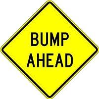 Bump Ahead Sign - 18 x 18 Warning Sign. A Real Sign. 10 Year 3M Warranty [並行輸入品]
