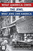 What America Owes the Jews, What Jews Owe America
