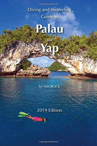 Diving and Snorkeling Guide to Palau and Yap (Diving & Snorkeling Guides 2019)