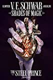 Shades of Magic: The Steel Prince #4 (Shades of Magic - The Steel Prince) (English Edition)