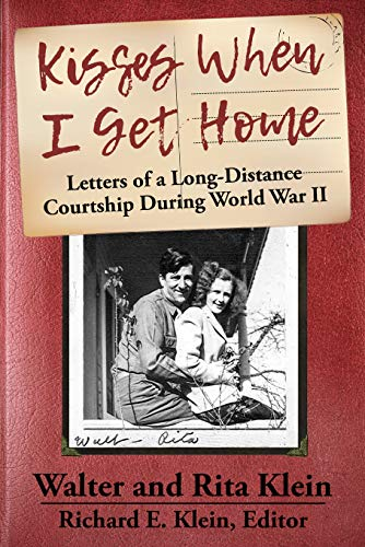 Kisses When I Get Home: Letters of a Long-Distance Courtship During World War II (English Edition)