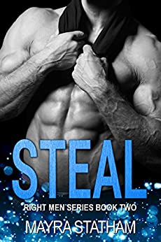 STEAL (Right Men Series Book 2) by [Statham, Mayra]