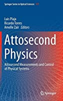 Attosecond Physics: Attosecond Measurements and Control of Physical Systems (Springer Series in Optical Sciences)