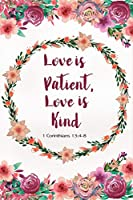 "Love is Patient Love is Kind - 1 Corinthians 13:4-8: Bible Verse Journal to Write In for Women ~  Christian Journal Watercolor Floral Blank Lined Inspirational Notebook | 6""x9"", 100 pages (Notebooks with Bible Verses on Cover)"