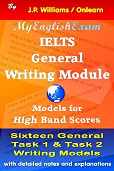 [Williams, J.P.]のIELTS General Writing Module: Models for High Band Scores (English Edition)