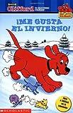 Me Gusta El Invierno!/Winter ice is nice! (Clifford El Gran Perro Colorado)
