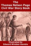 The Thomas Nelson Page Civil War Story Book: Tales of Heroic Confederate Children in Civil War Virginia (English Edition)