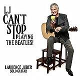 プレイズ・ザ・ビートルズ第3集: LJ Can't Stop Playing The Beatles [日本語解説付き]