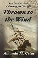 Thrown to the Wind (A Country for Castoffs)