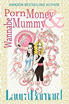 Porn Money & Wannabe Mummy (The Debt & the Doormat Book 3) by [Barnard, Laura]