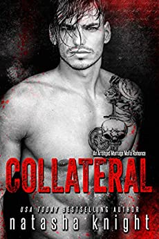 Collateral: an Arranged Marriage Mafia Romance by [Knight, Natasha]
