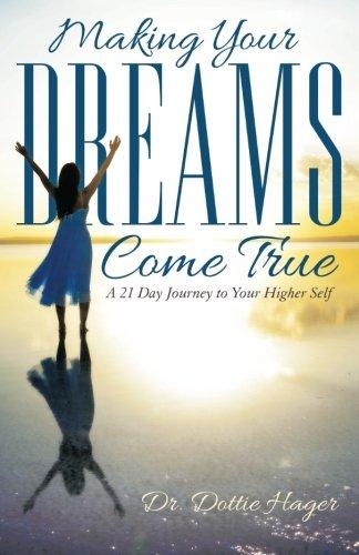 Making Your Dreams Come True: ...
