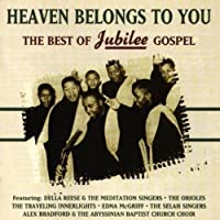 Heaven Belongs to You: The Best of Jubilee Gospel by Various Artists (2009-01-01)