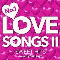 No.1 LOVE SONGS II~SWEET HITS~