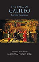 The Trial of Galileo: Essential Documents (Hackett Classics)