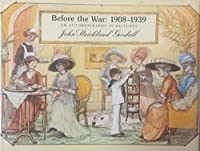 Before the War, 1908-39