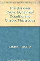 The Business Cycle: Dynamical Coupling and Chaotic Fluctations