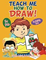 Teach Me How to Draw! for Kids, a Activity Book