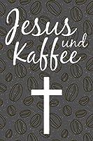 Jesus und Kaffee: Punktiertes Notizbuch mit 120 Seiten zum festhalten fuer alle Notizen, Termine, Listen und vieles mehr - Ebenfalls eine tolle und lustige Geschenkidee