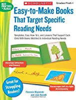 Easy-to-Make Books That Target Specific Reading Needs: Templates, Easy How-to's, and Lessons That Support Each Child With Books Matched to Individual Reading Needs (Best Practices in Action)