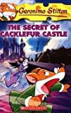 The Secret of Cacklefur Castle (Geronimo Stilton)