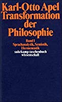 Transformation der Philosophie 1 Sprachanalytik, Semiotik, Hermeneutik. by Karl-Otto Apel(1994-01-01)