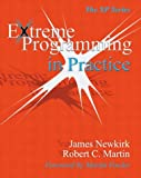 Extreme Programming in Practice (Xp Series)