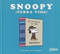 Snoopy, ¡Perra vida!