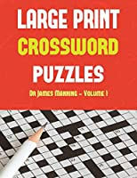 Large Print Crossword Puzzles (Vol 2 - Easy): Large Print Game Book with 50 Crossword Puzzles: One Crossword Game Per Page: All Crossword Puzzles Come with Solutions: Makes a Great Gift for Crossword Lovers.