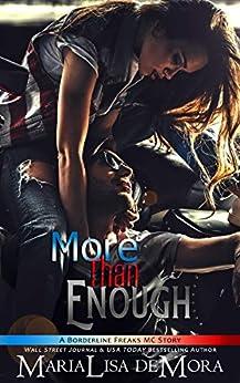 More Than Enough (Borderline Freaks MC Book 2) by [deMora, MariaLisa]