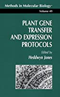 Plant Gene Transfer and Expression Protocols (Methods in Molecular Biology)