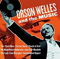 Orson Welles & The Music