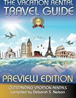 The Vacation Rental Travel Guide: Outstanding Vacation Rentals