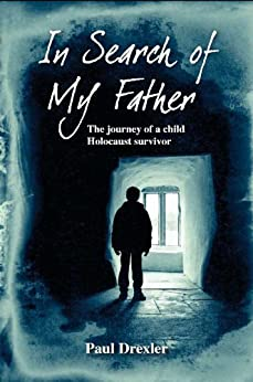 In Search of My Father: by [Drexler, Paul]