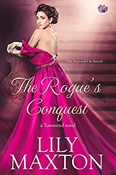 The Rogue's Conquest (The Townsends Book 2) by [Maxton, Lily]