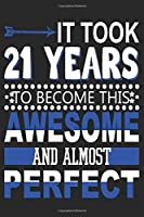 It Took 21 Years: Blank Lined Journal, Funny Happy 21st Birthday Notebook, Logbook, Diary, Perfect Gift For 21 Year Old Boys And Girls
