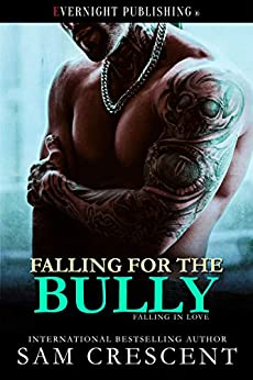 Falling for the Bully (Falling in Love Book 3) by [Crescent, Sam]