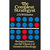 The Compleat Strategyst: Being a Primer on the Theory of Games Strategy