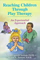 Reaching Children Through Play Therapy: An Experiential Approach