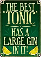 The Best Tonic Has A Large Gin In It 注意看板メタル安全標識注意マー表示パネル金属板のブリキ看板情報サイントイレ公共場所駐車ペット誕生日新年クリスマスパーティーギフト