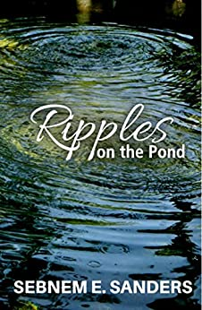 Ripples on the Pond by [Sanders, Sebnem E.]