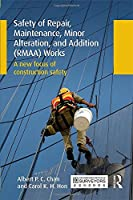 Safety of Repair, Maintenance, Minor Alteration, and Addition (RMAA) Works: A new focus of construction safety