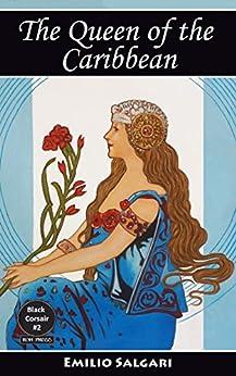 The Queen of the Caribbean (The Black Corsair Book 2) by [Salgari, Emilio]