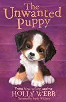 The Unwanted Puppy (Holly Webb Animal Stories)